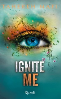 Ignite Me (versione italiana) - Librerie.coop