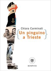 Un pinguino a Trieste - Librerie.coop