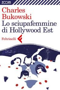 Lo sciupafemmine di Hollywood Est - Librerie.coop
