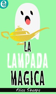 La lampada magica (eLit) - Librerie.coop