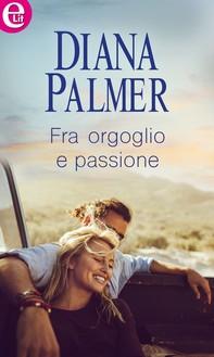 Fra orgoglio e passione (eLit) - Librerie.coop