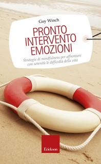 Pronto intervento emozioni. Strategie di mindfulness per affrontare con serenità le difficoltà della vita - Librerie.coop