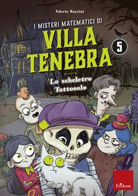 I misteri matematici di Villa Tenebra 5 - Librerie.coop