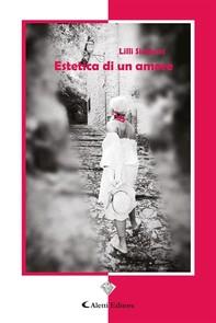 Estetica di un amore - Librerie.coop