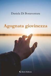 Agognata giovinezza - Librerie.coop
