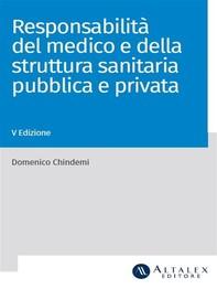 La responsabilità del medico e della struttura sanitaria pubblica e privata - Librerie.coop
