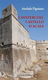 I misteri del castello d' Acaya - Librerie.coop