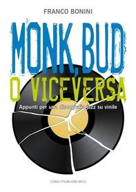 Monk, Bud o viceversa - Librerie.coop