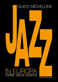 Il Jazz in Europa - Librerie.coop