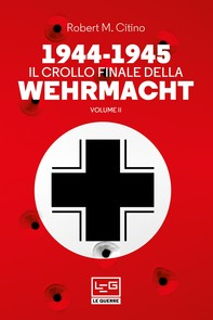 1944-1945 Il crollo finale della Wehrmacht Vol. II - Librerie.coop