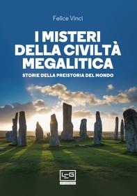 I misteri della civiltà megalitica - Librerie.coop