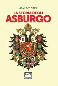 La storia degli Asburgo - Librerie.coop