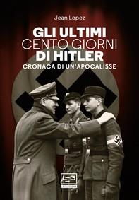 Gli ultimi cento giorni di Hitler - Librerie.coop