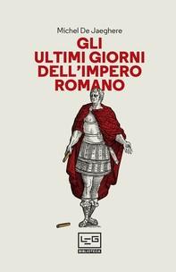 Gli ultimi giorni dell'impero romano - Librerie.coop