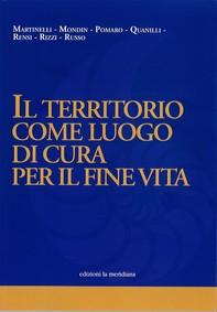 IL TERRITORIO COME LUOGO DI CURA PER IL FINE VITA - Librerie.coop