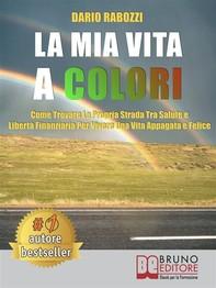 La Mia Vita A Colori - Librerie.coop