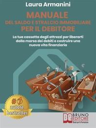 Manuale Del Saldo E Stralcio Immobiliare Per Il Debitore - Librerie.coop