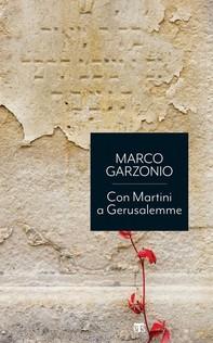 Con Martini a Gerusalemme - Librerie.coop