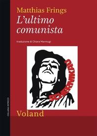 L'ultimo comunista - Librerie.coop