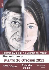 Sabato 26 Ottobre 2013 - serie La memoria del corpo ep. #4 - Librerie.coop