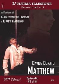 Matthew - L'ultima illusione ep. #2 di 8 - Librerie.coop