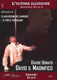 David il Magnifico - L'ultima illusione ep. #3 di 8 - Librerie.coop