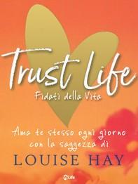 Trust Life - Fidati della vita - Librerie.coop