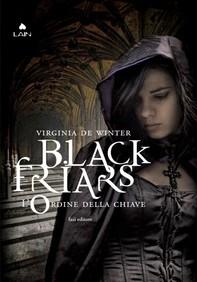 Black Friars 2. L'ordine della chiave - Librerie.coop