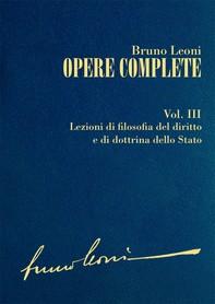 Opere complete. III: Lezioni di filosofia del diritto e di dottrina dello Stato - Librerie.coop