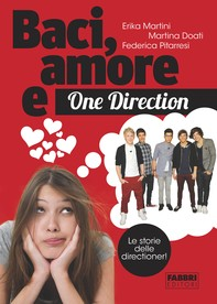 Baci, amore e One Direction - Librerie.coop
