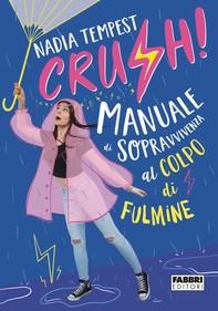 CRUSH! Manuale di sopravvivenza al colpo di fulmine - Librerie.coop
