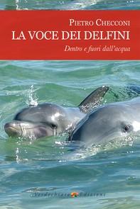 La voce dei delfini, dentro e fuori dall'acqua - Librerie.coop