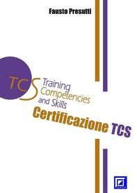 La Certificazione TCS (Training Competencies and Skills).  Training Model EMeS (Educational Methodological Strategies).  - Librerie.coop