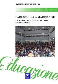 Fare Scuola a Marcianise. I Docenti, Gli Alunni e La Classe Sperimentale. - Librerie.coop