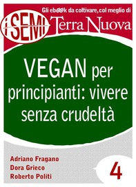 Vegan per principianti: vivere senza crudeltà - Librerie.coop