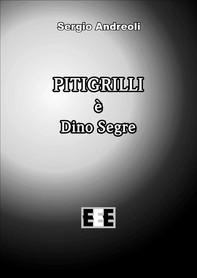 Pitigrilli è Dino Segre - Librerie.coop