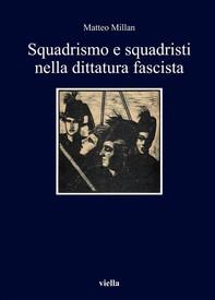 Squadrismo e squadristi nella dittatura fascista - Librerie.coop