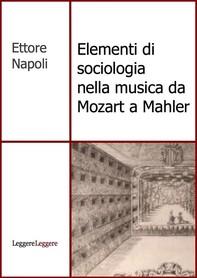Elementi di sociologia nella musica da Mozart a Mahler - Librerie.coop