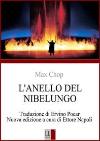 Max Chop - L'ANELLO DEL NIBELUNGO di RICHARD WAGNER - Librerie.coop