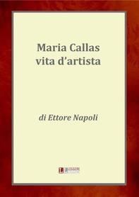 Maria Callas, una vita d'artista - Librerie.coop