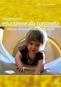 Pratiche di educazione alla corporeità nella scuola dell'infanzia - Librerie.coop