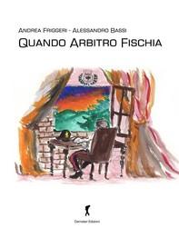 Quando Arbitro Fischia - Librerie.coop