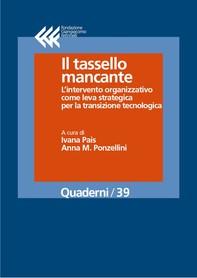 Il tassello mancante. L'intervento organizzativo come leva strategica per la transizione tecnologica - Librerie.coop