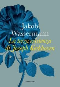 La terza esistenza di Joseph Kerkhoven - Librerie.coop