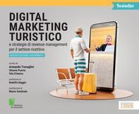 Digital marketing turistico e strategie di revenue management per il settore ricettivo - Librerie.coop
