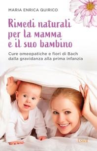 Rimedi naturali per la mamma e il suo bambino - Librerie.coop