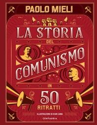 La storia del comunismo in 50 ritratti - Librerie.coop