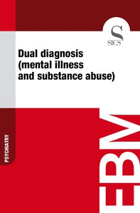 Dual Diagnosis (Mental Illness and Substance Abuse) - Librerie.coop