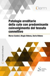 Patologie ereditarie della cute con predominante coinvolgimento del tessuto connettivo - Librerie.coop