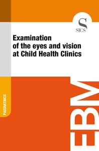 Examination of the Eyes and Vision at Child Health Clinics - Librerie.coop